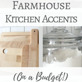 Farmhouse Kitchen Accents on a Budget