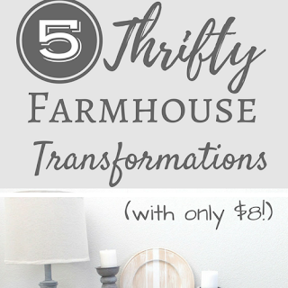 Thrifty Farmhouse Transformations